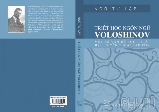"""""""Triết học ngôn ngữ Voloshinov và một số vấn đề học thuật hậu huyền thoại Bakhtin"""" là tác phẩm mới nhất của Ngô Tự Lập vừa xuất bản vào đầunăm 2020"""