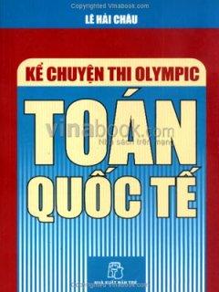 Một trong các cuốn sách về Olympic Toán quốc tế của thầy Lê Hải Châu